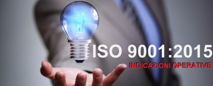 Le Indicazioni Operative per la certificazione alla nuova UNI EN ISO 9001:2015